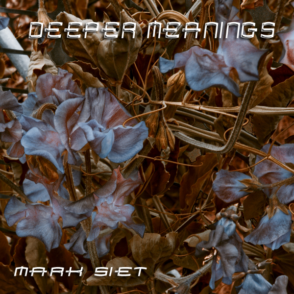 Mark Siet - Deeper Meanings